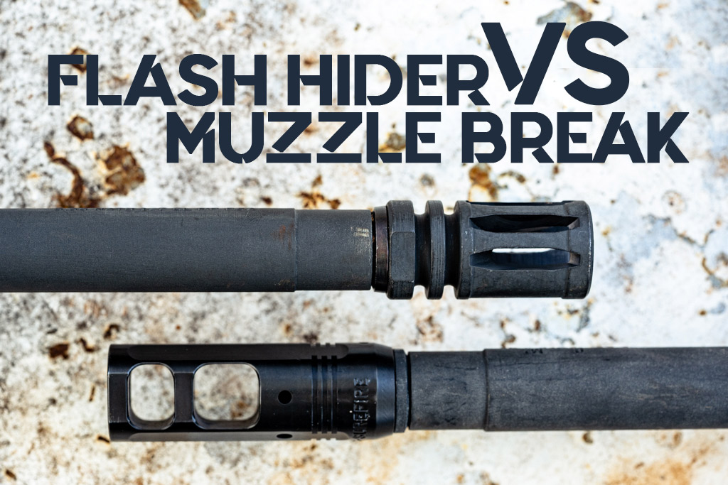 Muzzle Brake VS Flash Hider
