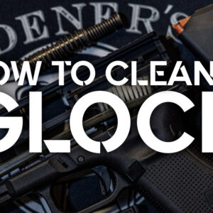 How To Clean A Glock