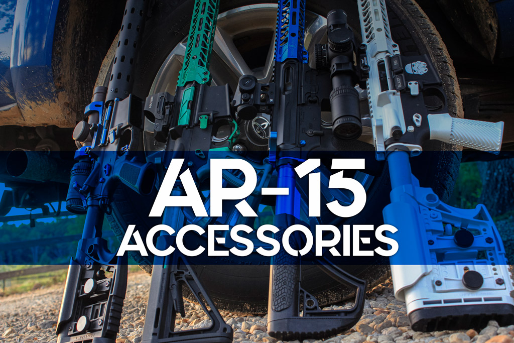 Must Have AR-15 Accessories